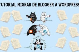 Como migrar de blogger a Wordpress